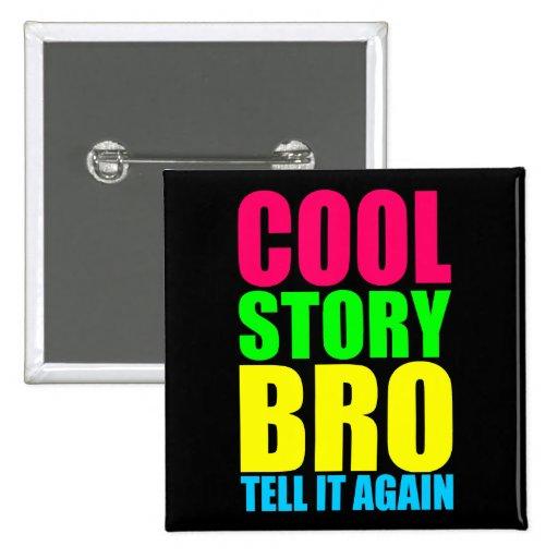 Historia fresca de neón Bro Pin