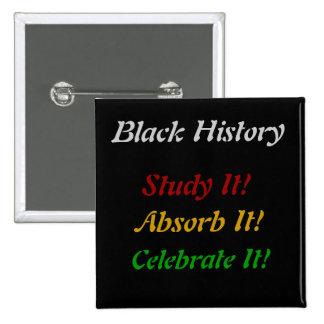 """""""Historia negra - el estudio, absorbe, celebra """" Pin Cuadrado"""