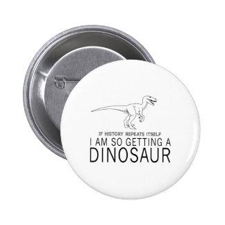Historia y dinosaurios pin redondo de 2 pulgadas