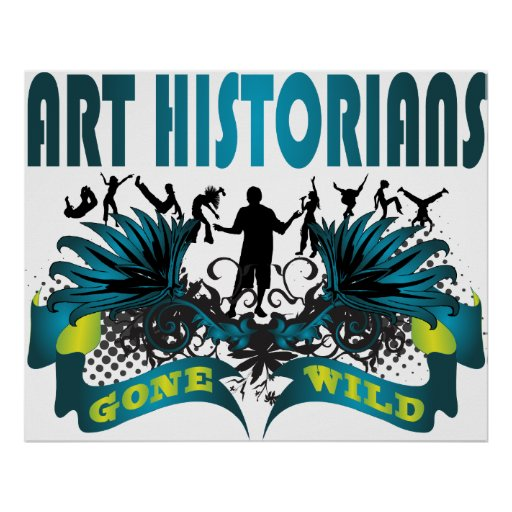 Historiadores de arte idos salvajes posters