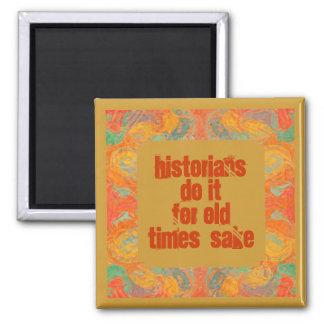 Historians do it joke 2 inch square magnet