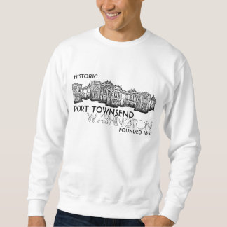 Historic Port Townsend Washington sweatshirt