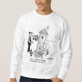 Historic Preservation of Outhouses? Sweatshirt
