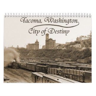 "Historic Tacoma, ""The City of Destiny"" Calendar"
