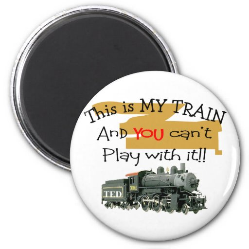 Historical Train Gifts--Hilarious sayings 2 Inch Round Magnet