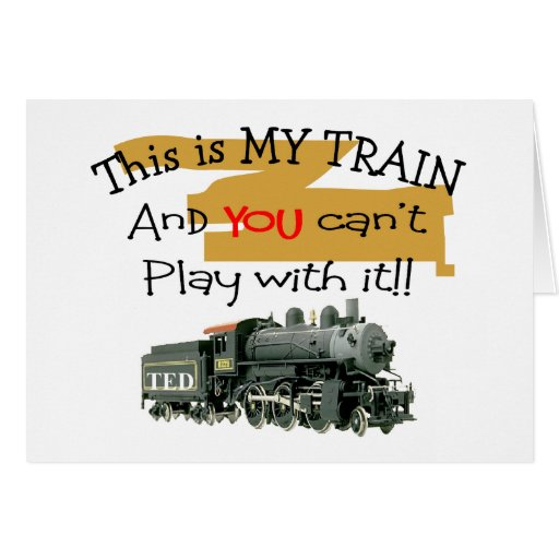 Historical Train Gifts--Hilarious sayings Card