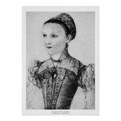 Historical Women - Mary, Queen of Scots Aged Nine Poster