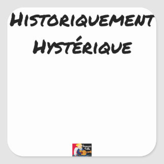 HISTORICALLY HYSTERICAL - Word games Square Sticker
