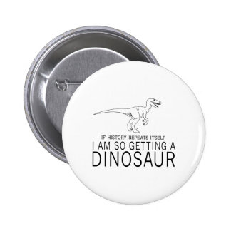History and Dinosaurs Button