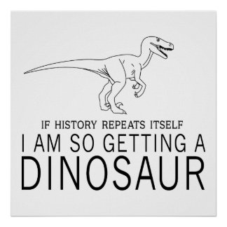 History and Dinosaurs Print