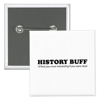 History Buff Pinback Buttons