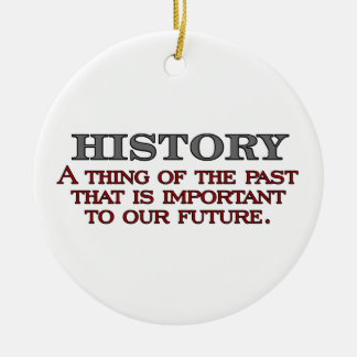 History Ceramic Ornament
