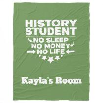 History College Major No Sleep No Money No Life Fleece Blanket