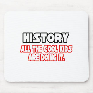 History...Cool Kids Mouse Pad