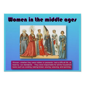 History, Fashion, Women in the Middle Ages Poster