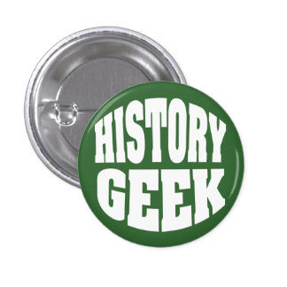 History Geek Pinback Button