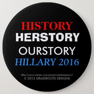 HISTORY HERSTORY OURSTORY HILLARY 2016 BUTTON