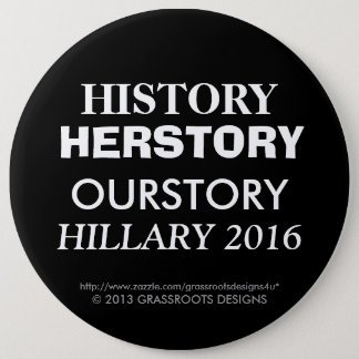 HISTORY HERSTORY OURSTORY HILLARY 2016 PINBACK BUTTON