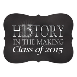 History in the Making, Class of 2015 Graduation 5x7 Paper Invitation Card