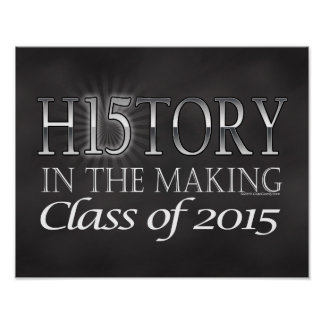 History in the Making, Class of 2015 Graduation Poster