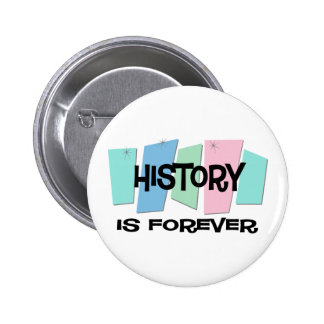 History Is Forever 2 Inch Round Button