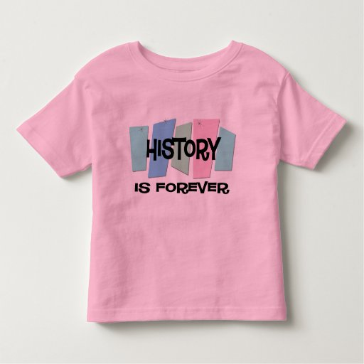 History Is Forever Shirt