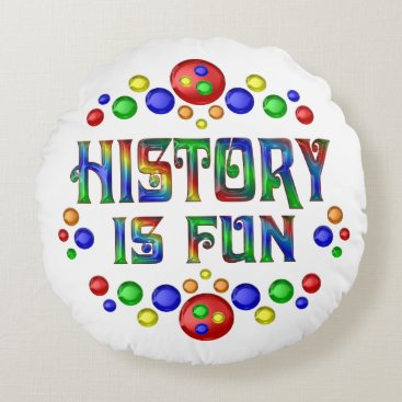 Beach Themed History is Fun Round Pillow