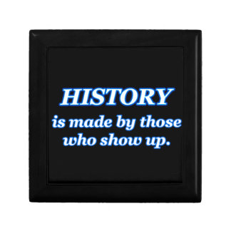 HISTORY IS MADE BY THOSE WHO SHOW UP JEWELRY BOX