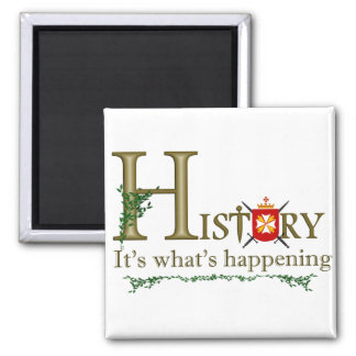 History Its what's happening 2 Inch Square Magnet