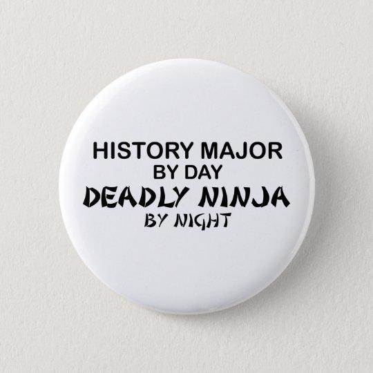 History Major Deadly Ninja Button