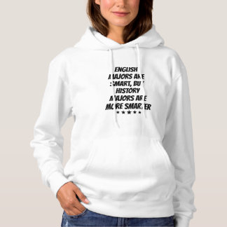 History Majors Are More Smarter Hoodie