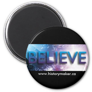History Maker Believe Button 2 Inch Round Magnet