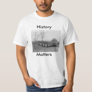History Matters (The 1st Memorial Day) T-Shirt