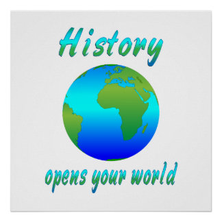 History Opens Worlds Posters