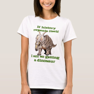 History repeating itself funny dinosaur shirt