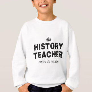 History Teacher (a kind of Rock Star) Sweatshirt