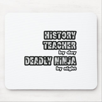 History Teacher By Day...Deadly Ninja By Night Mouse Pad