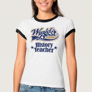 History Teacher Gift For (Worlds Best) T-Shirt