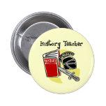 History Teacher Gifts Pin
