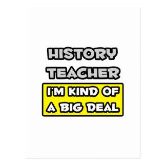 History Teacher .. I'm Kind of a Big Deal Postcard