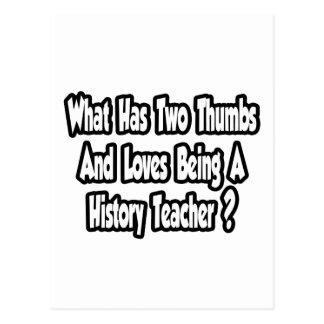 History Teacher Joke...Two Thumbs Postcard