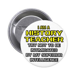 History Teacher Superior Intelligence Pinback Button
