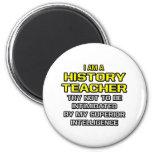 History Teacher...Superior Intelligence Fridge Magnets