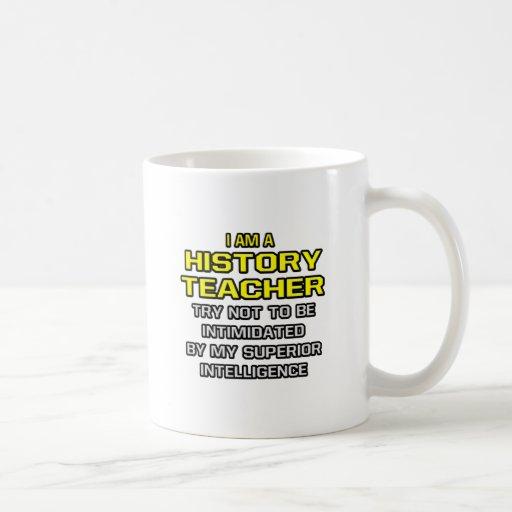 History Teacher...Superior Intelligence Classic White Coffee Mug
