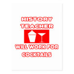 History Teacher...Will Work For Cocktails Postcard