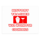 History Teacher...Will Work For Cocktails Post Card