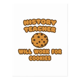 History Teacher  .. Will Work for Cookies Postcard