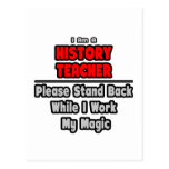 History Teacher...Work My Magic Postcard