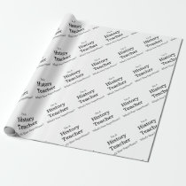 History Teacher Wrapping Paper
