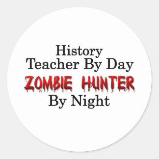 History Teacher/Zombie Hunter Classic Round Sticker